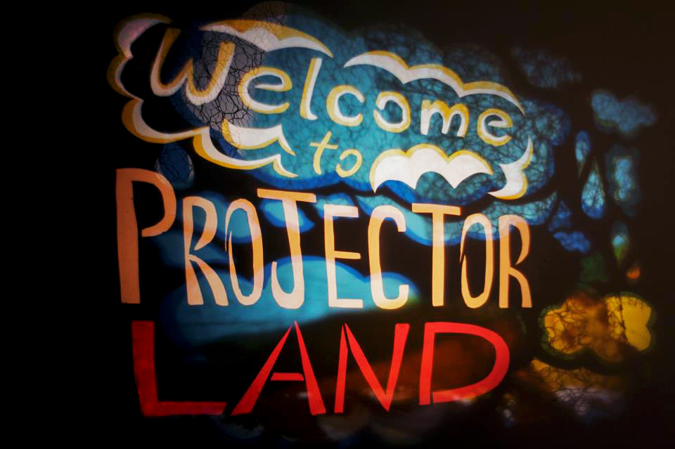 welcome to projectorland